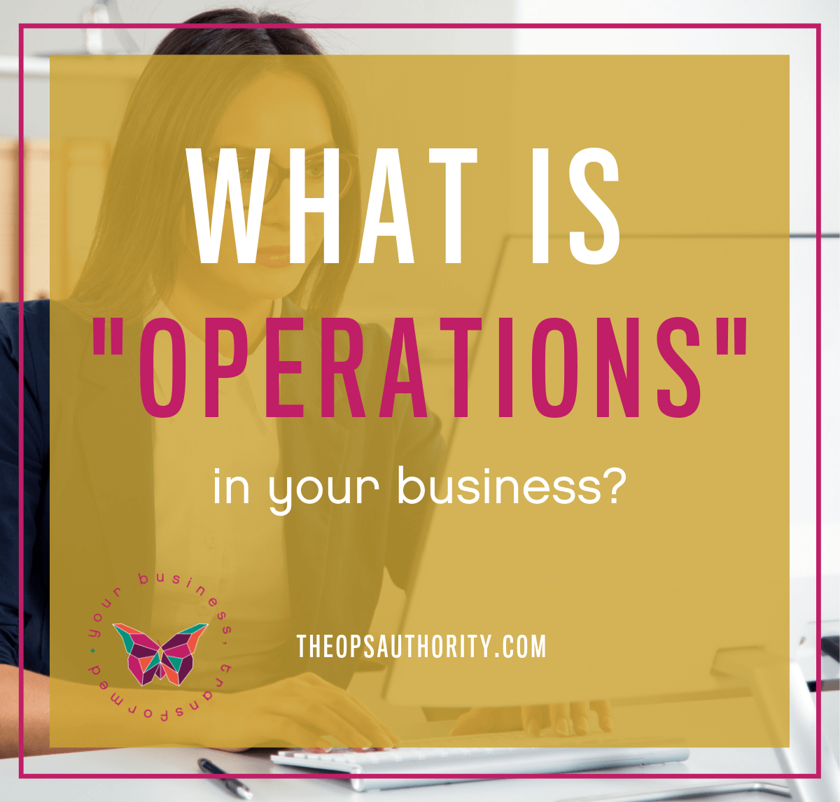 """What Is """"Operations"""" in your business?"""