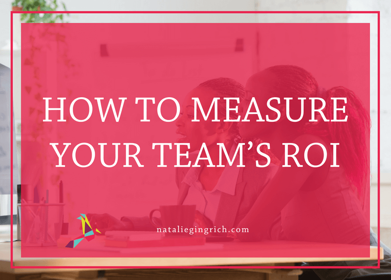 How to measure your team's ROI