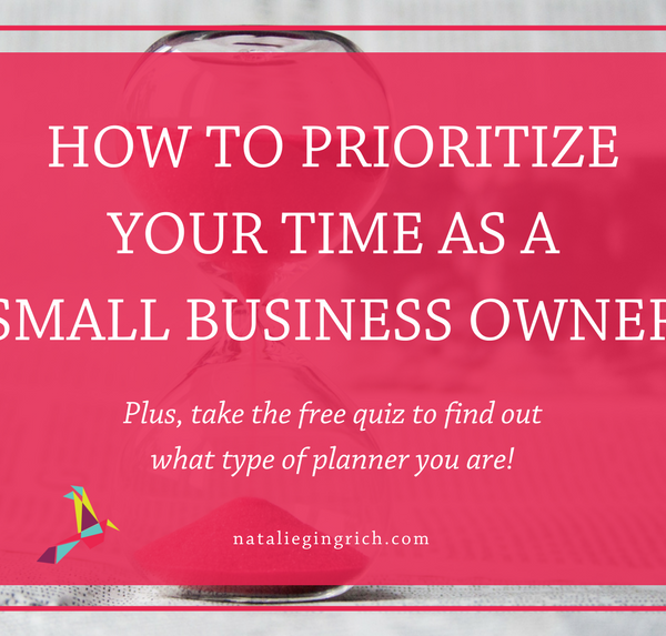 How to Prioritize Your Time as a Small Business Owner
