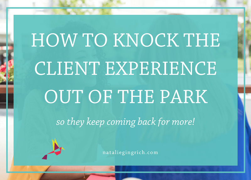 How to Give a Great Client Experience so they keep coming back for more