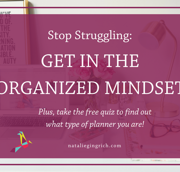 NG Stop Struggling Get in the Organized Mindset
