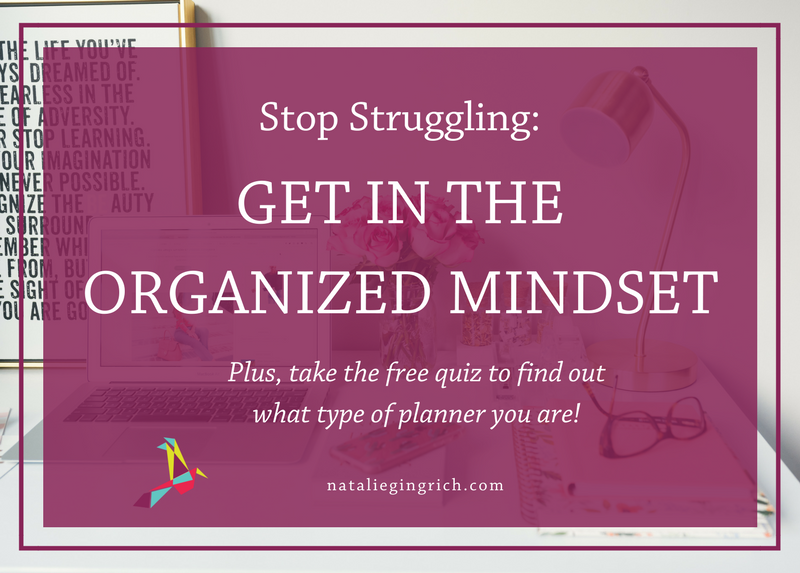 Stop Struggling Get in the Organized Mindset