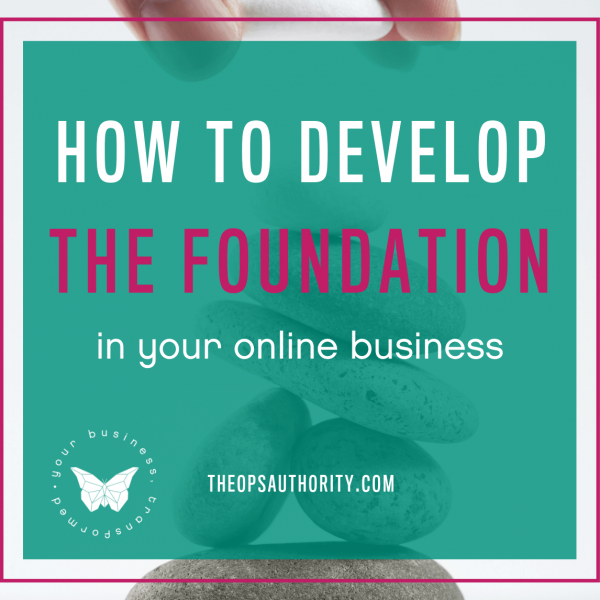 How to Develop the Foundation in Your Online Business