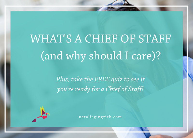 What's a Chief of Staff (and why should I care)? Plus a FREE quiz to see if you're ready for a chief of staff.