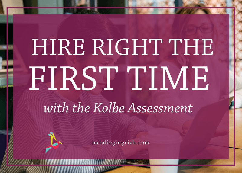 Hire right the first time with the Kolbe Assessment