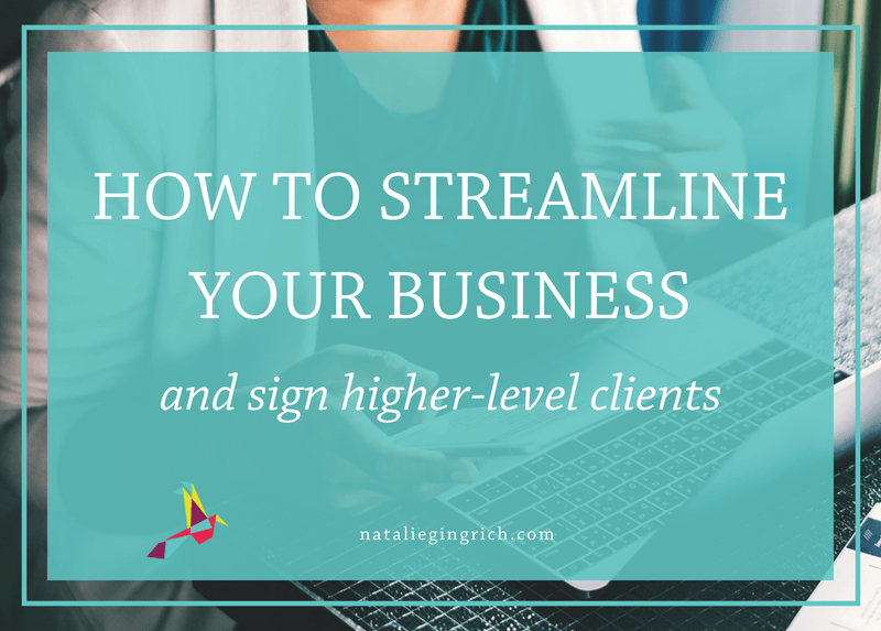 How to streamline your business and sign higher-level clients