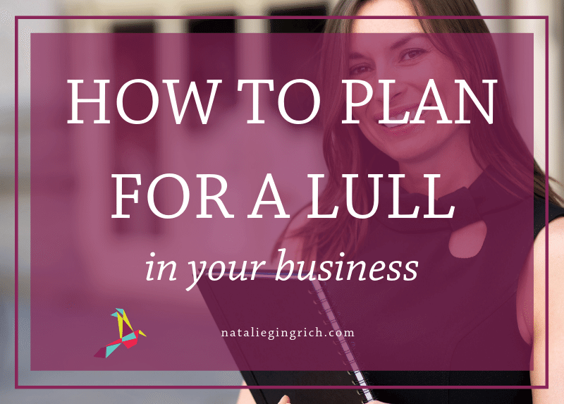 how to plan for a lull