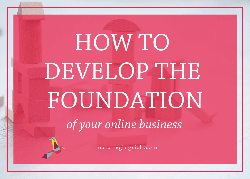 how to develop the foundation of your online business