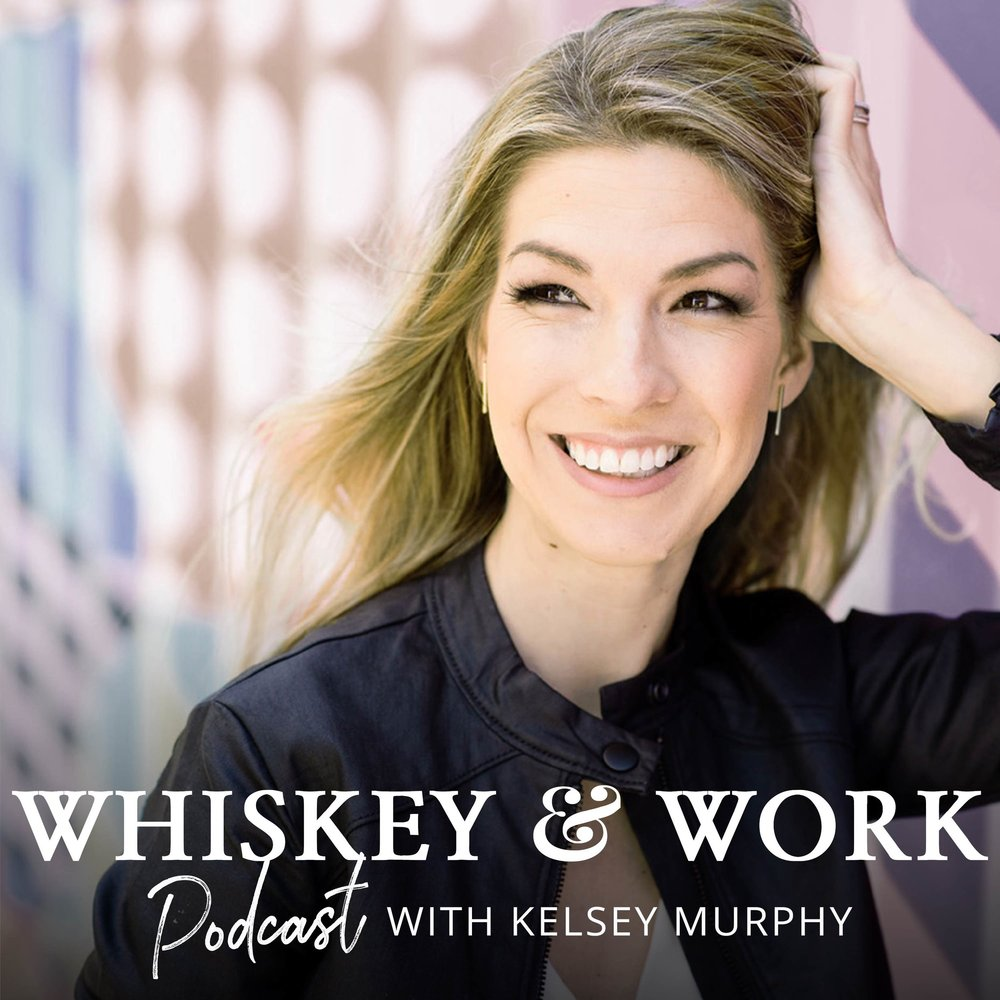 Whiskey and Work Podcast Kelsey Murphy