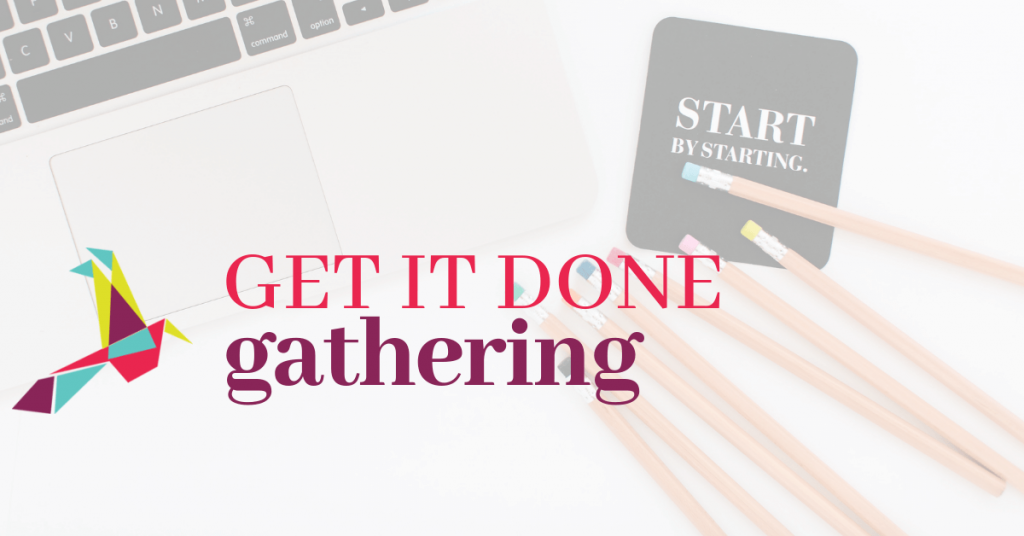 get it done gathering