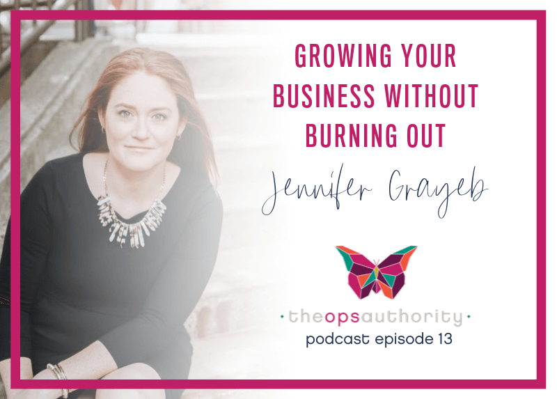 Growing Your Business without Burning Out w/ Jen Grayeb