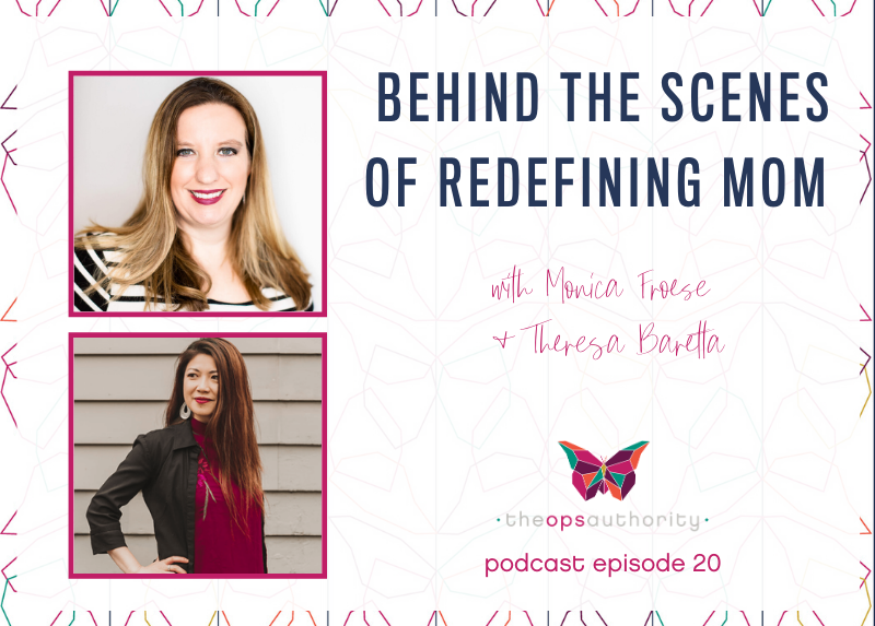 Behind the Scenes of Redefining Mom with Monica Froese and Theresa Baretta