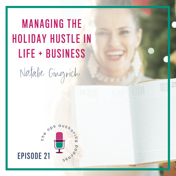 Managing the Holiday Hustle in Life + Business