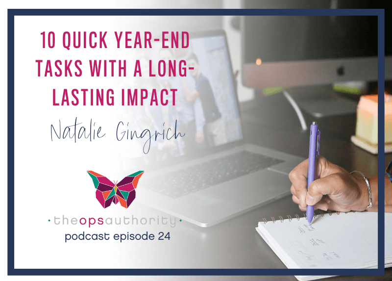 Ten Quick Year-End Tasks with a Long-Lasting Impact