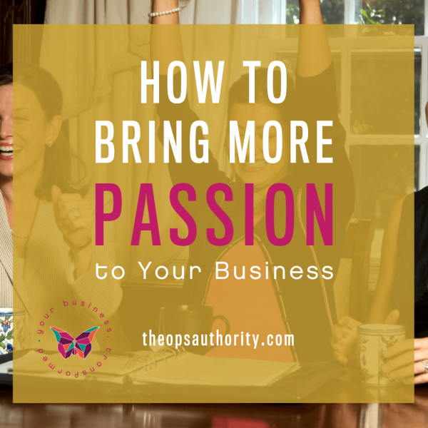 How to Bring More Passion to Your Business