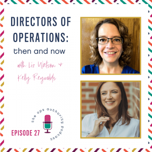 Directors of Operations: Then and Now with Liz Watson & Kelly Reynolds