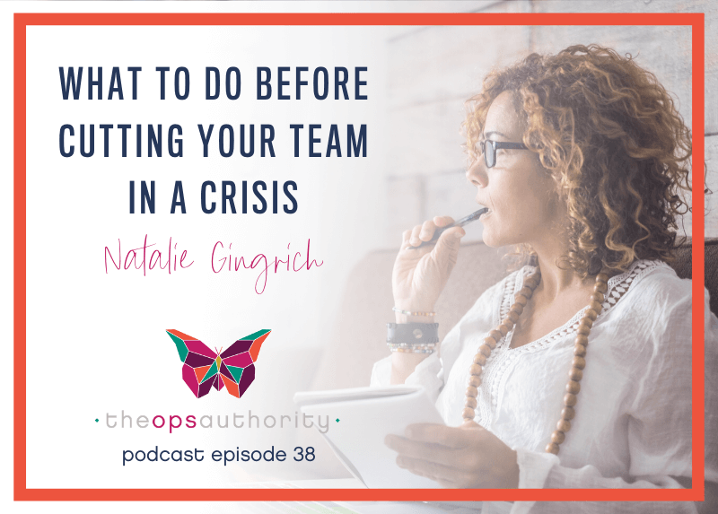 What to Do Before Cutting Your Team in a Crisis