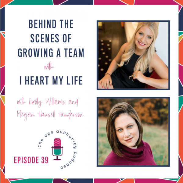 Behind the Scenes of Growing a Team with I Heart My Life