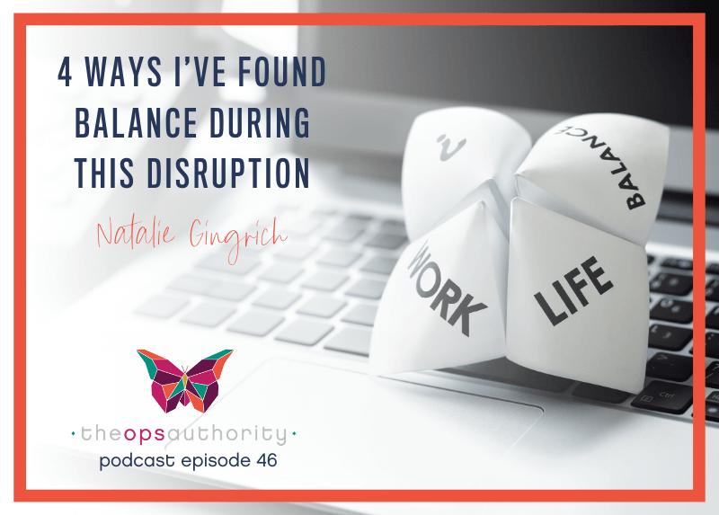 4 Ways I've Found Balance During this Disruption