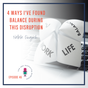 4 Ways I've Found Balance During this Disruption