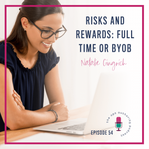 Risks and Rewards: Full Time or BYOB