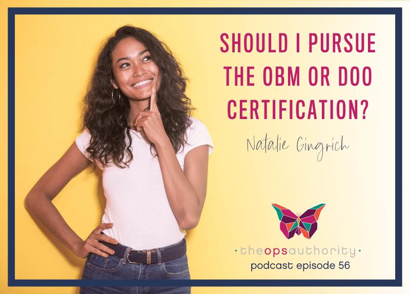 Should I Pursue the OBM or DOO Certification?