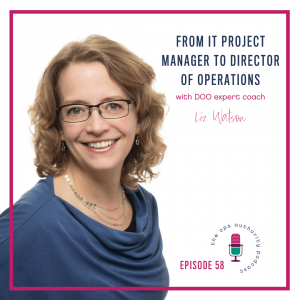 From IT Project Manager to Director of Operations [with DOO expert coach Liz Watson]