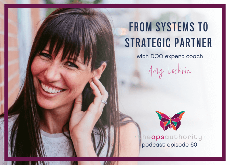 From Systems to Strategic Partner [with DOO expert coach Amy Lockrin]