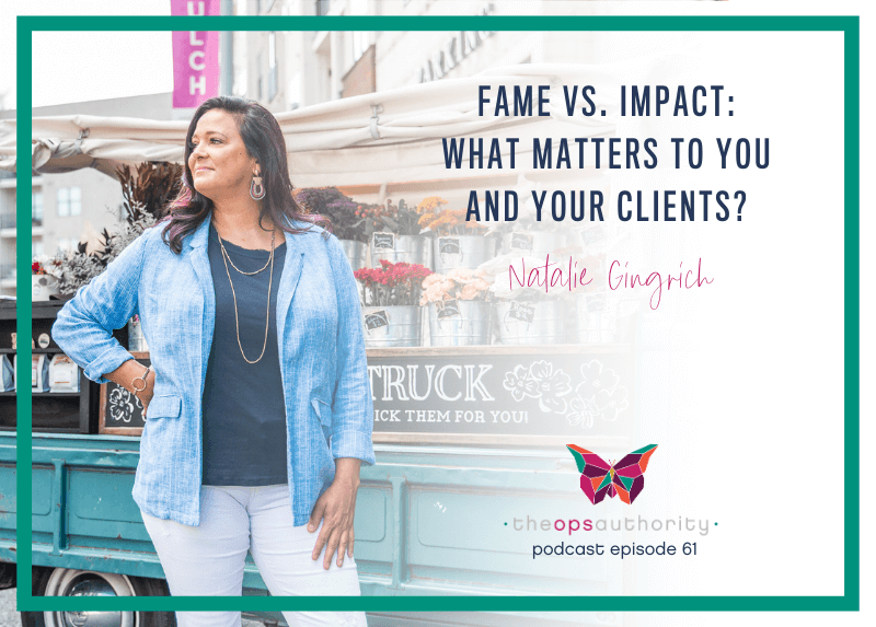 Fame vs. Impact: What Matters to You and Your Clients?