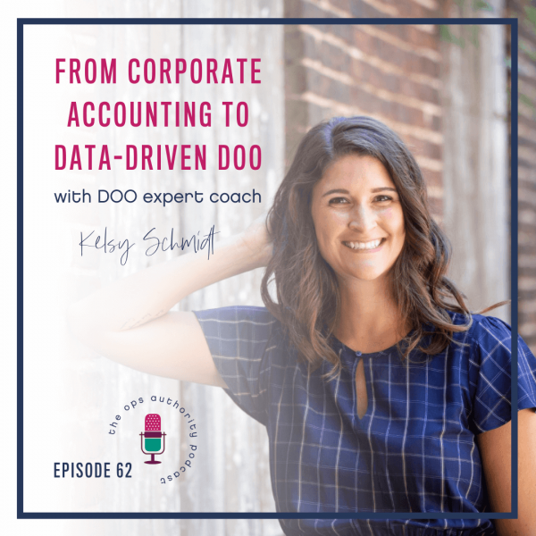 From Corporate Accounting to Data-Driven DOO [with DOO expert coach Kelsy Schmidt]