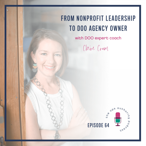 TOA 064 From Nonprofit Leadership to DOO Agency Owner with DOO Expert Coach Claire Crum Square