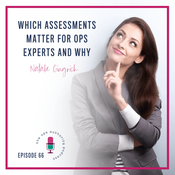 Which Assessments Matter for Ops Experts and Why