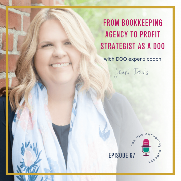 From Bookkeeping Agency to Profit Strategist as a DOO [with DOO Expert Coach Jenni Davis]