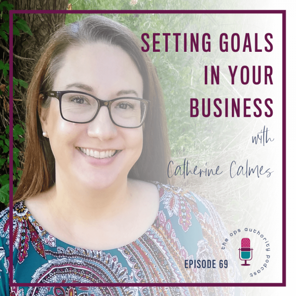 Setting Goals in Your Business with Catherine Calmes