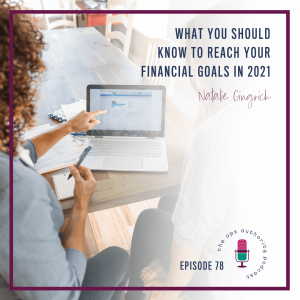 What You Should Know to Reach Your Financial Goals in 2021