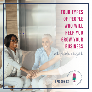 Four Types of People Who Will Help You Grow Your Business