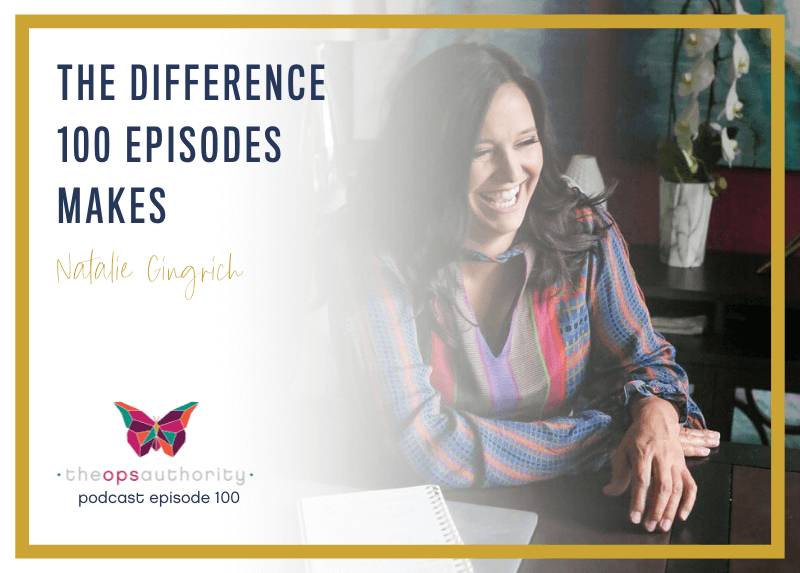 The Difference 100 Episodes Has Made in The Ops Authority Business and Brand
