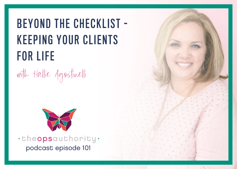 Beyond the Checklist - Keeping Your Clients for Life with Hallie Agostinelli