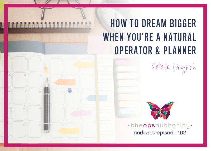 How to Dream Bigger When You're a Natural Operator & Planner