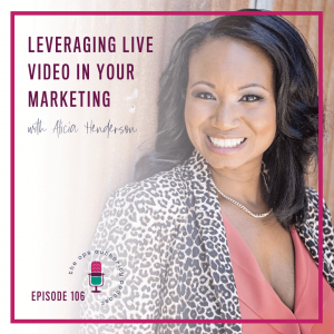 Leveraging Live Video in Your Marketing with Alicia Henderson