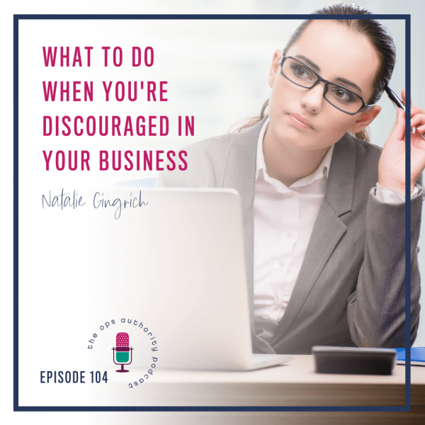 What to Do When You're Discouraged in Your Business