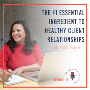 The #1 Essential Ingredient to Healthy Client Relationships