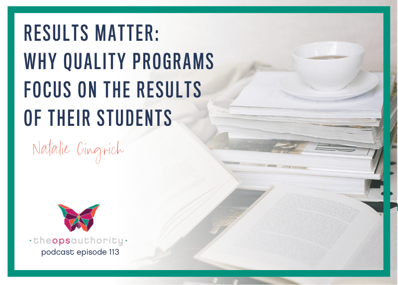 Results Matter: Why Quality Programs Focus on the Results of their Students